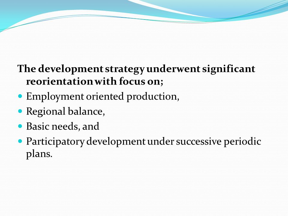 The development strategy underwent significant reorientation with focus on;