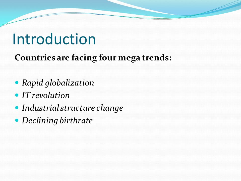 Introduction Countries are facing four mega trends: