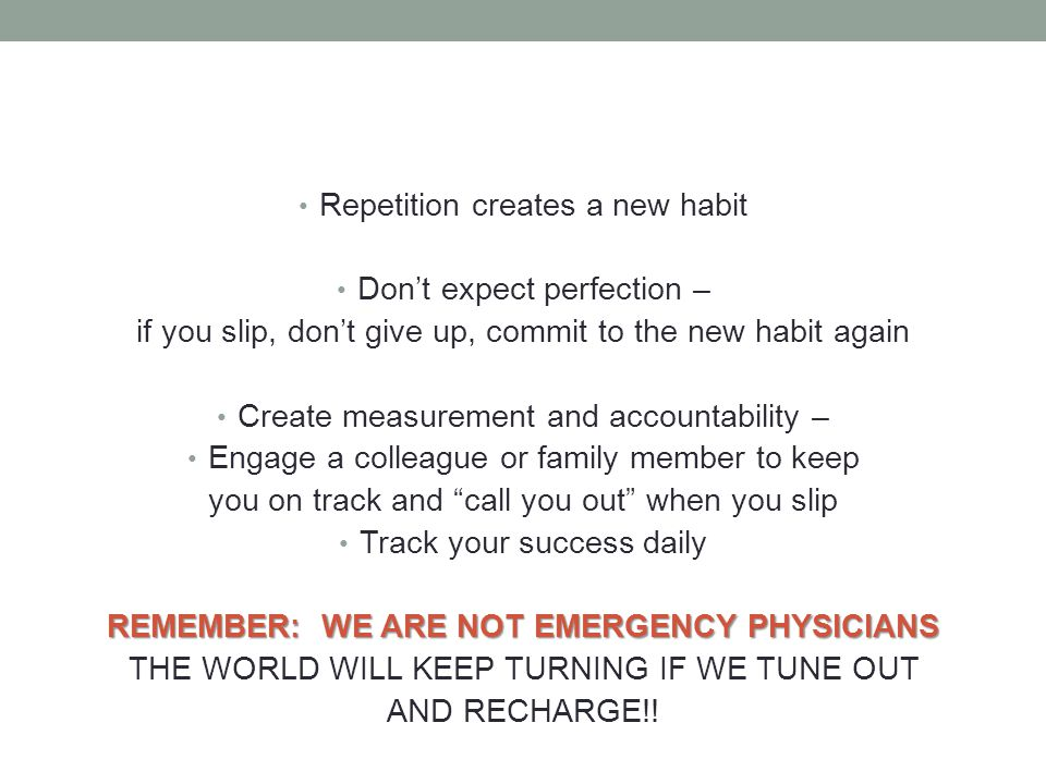 REMEMBER: WE ARE NOT EMERGENCY PHYSICIANS