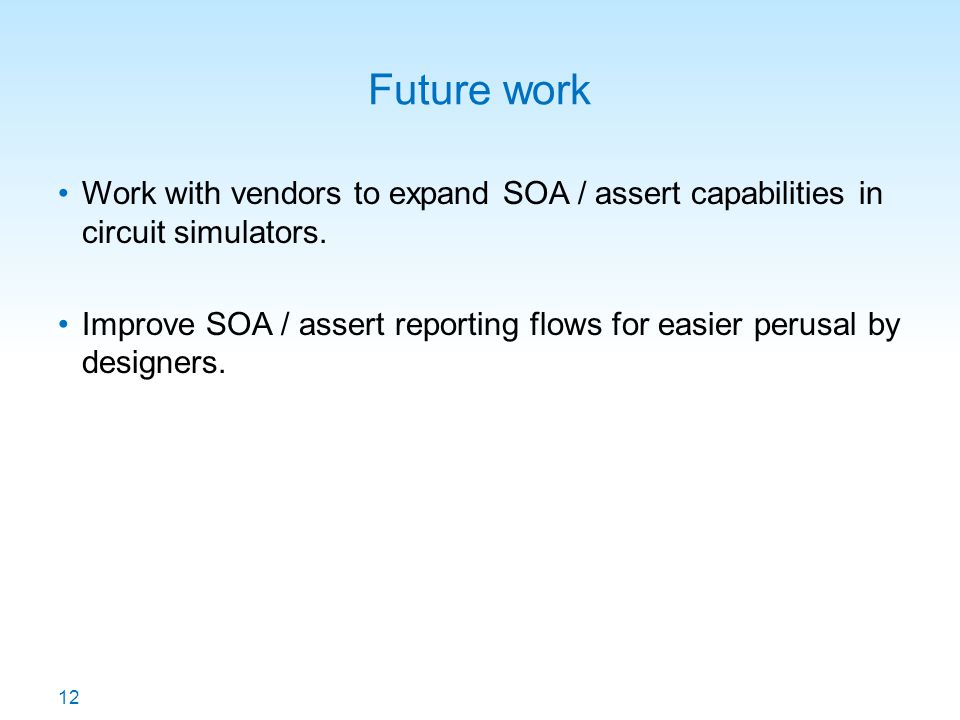 Future work Work with vendors to expand SOA / assert capabilities in circuit simulators.