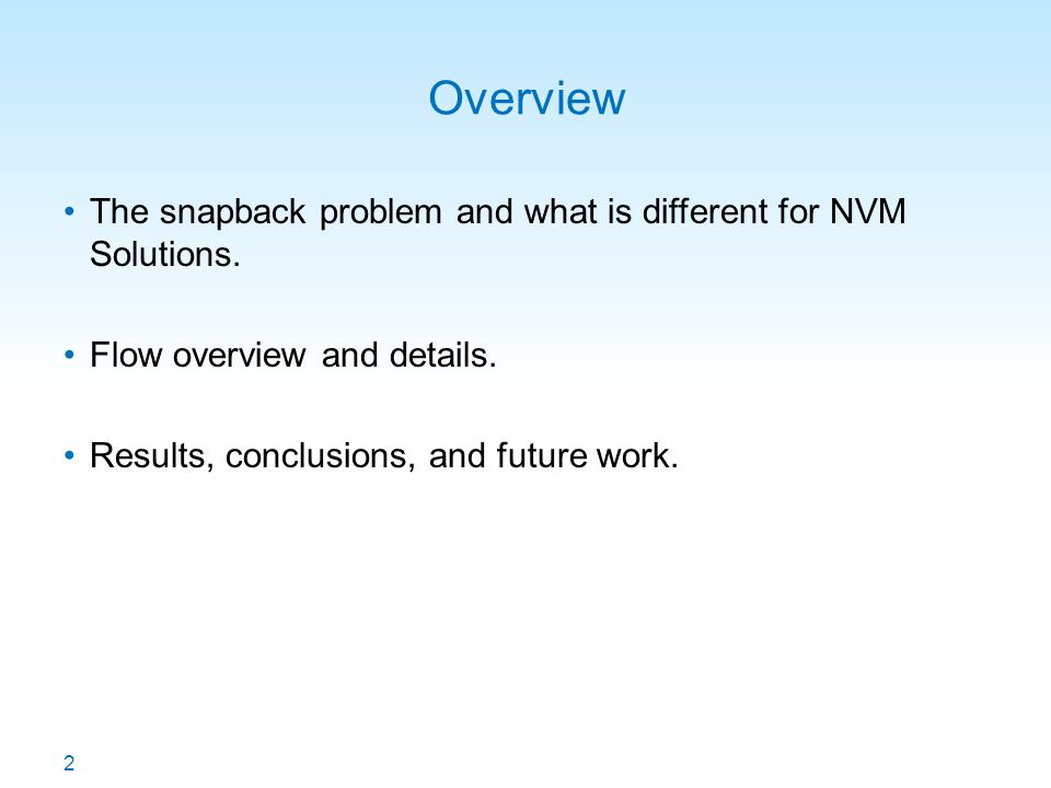 Overview The snapback problem and what is different for NVM Solutions.