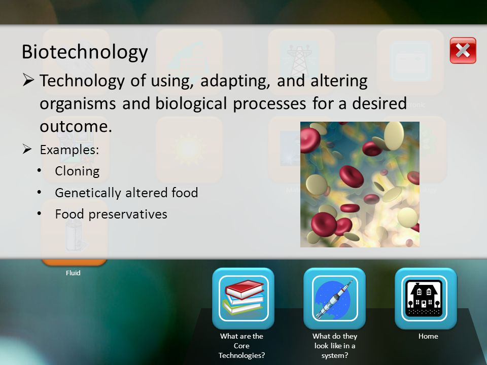 Point 8 Biotechnology. Technology of using, adapting, and altering organisms and biological processes for a desired outcome.