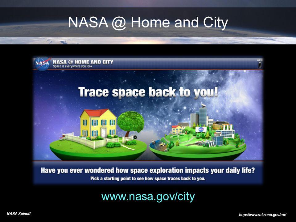 NASA @ Home and City www.nasa.gov/city NASA Spinoff