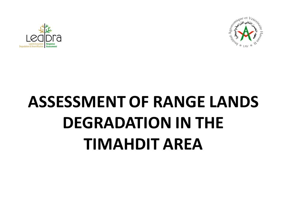 ASSESSMENT OF RANGE LANDS DEGRADATION IN THE TIMAHDIT AREA
