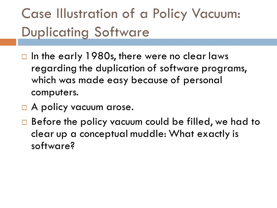 Case Illustration of a Policy Vacuum: Duplicating Software