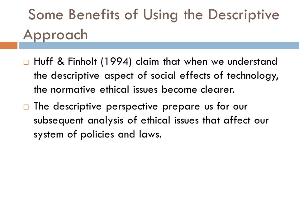 Some Benefits of Using the Descriptive Approach