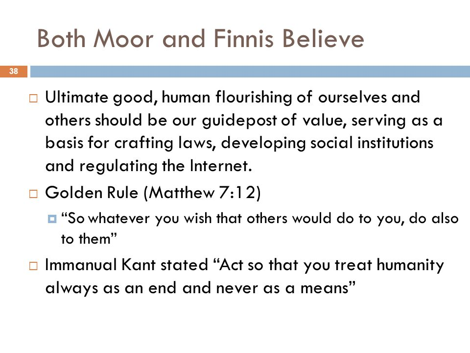 Both Moor and Finnis Believe