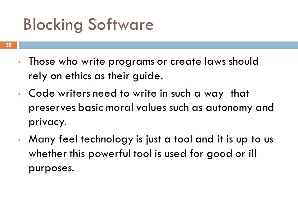 Blocking Software Those who write programs or create laws should rely on ethics as their guide.
