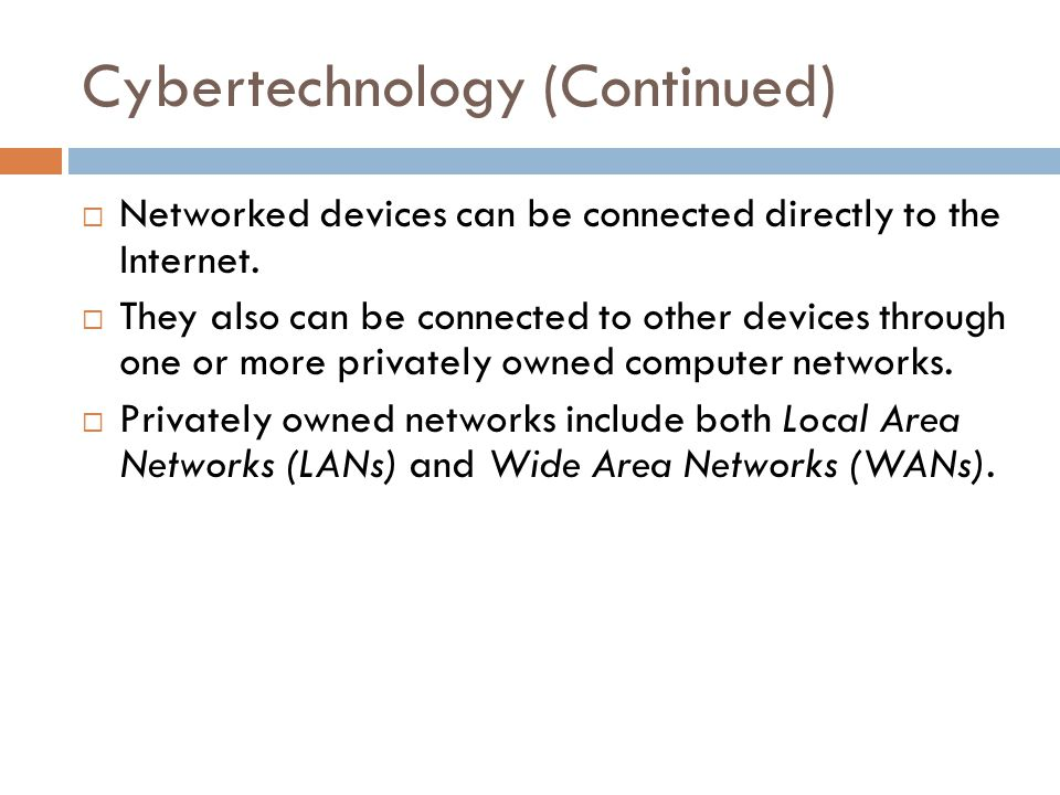 Cybertechnology (Continued)