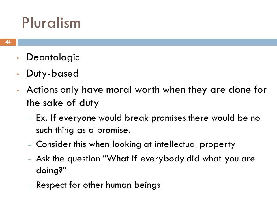 Pluralism Deontologic Duty-based