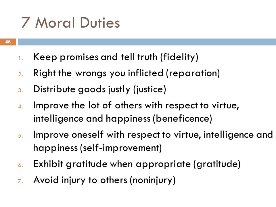 7 Moral Duties Keep promises and tell truth (fidelity)