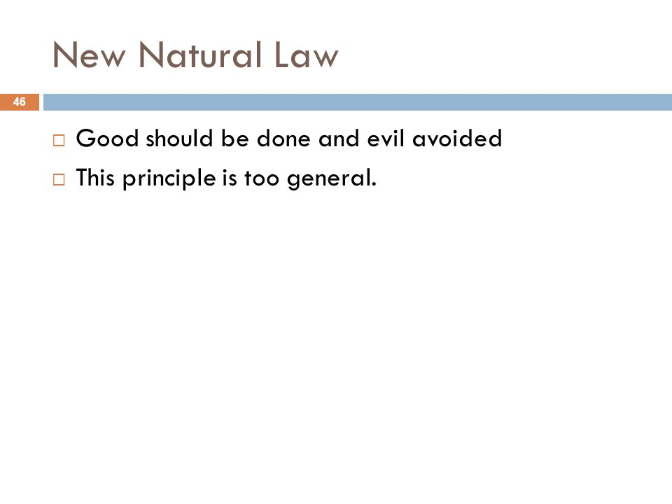 New Natural Law Good should be done and evil avoided