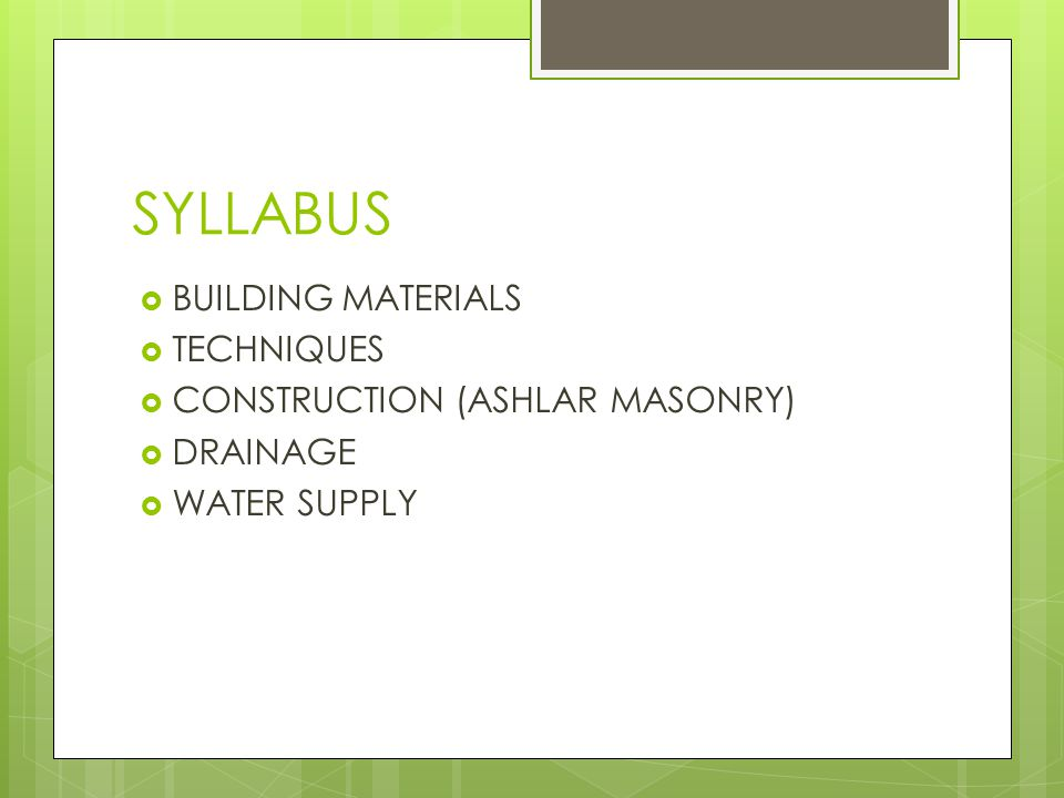 SYLLABUS BUILDING MATERIALS TECHNIQUES CONSTRUCTION (ASHLAR MASONRY)