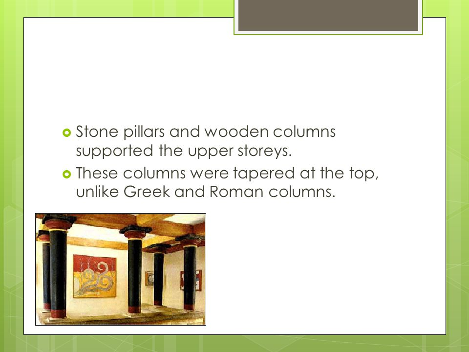 Stone pillars and wooden columns supported the upper storeys.