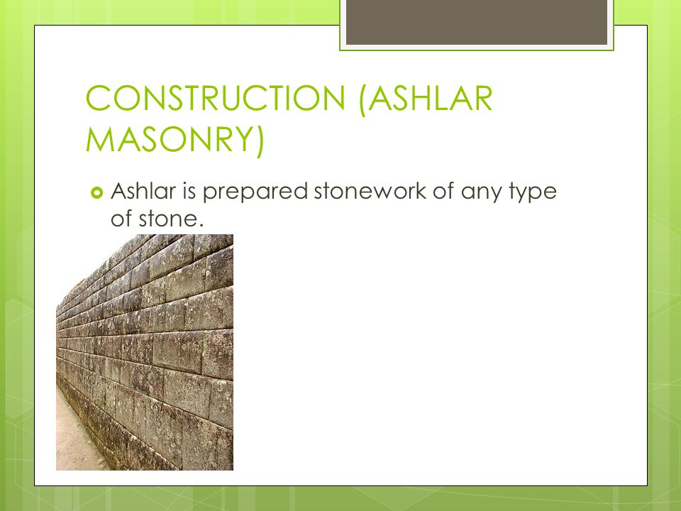 CONSTRUCTION (ASHLAR MASONRY)