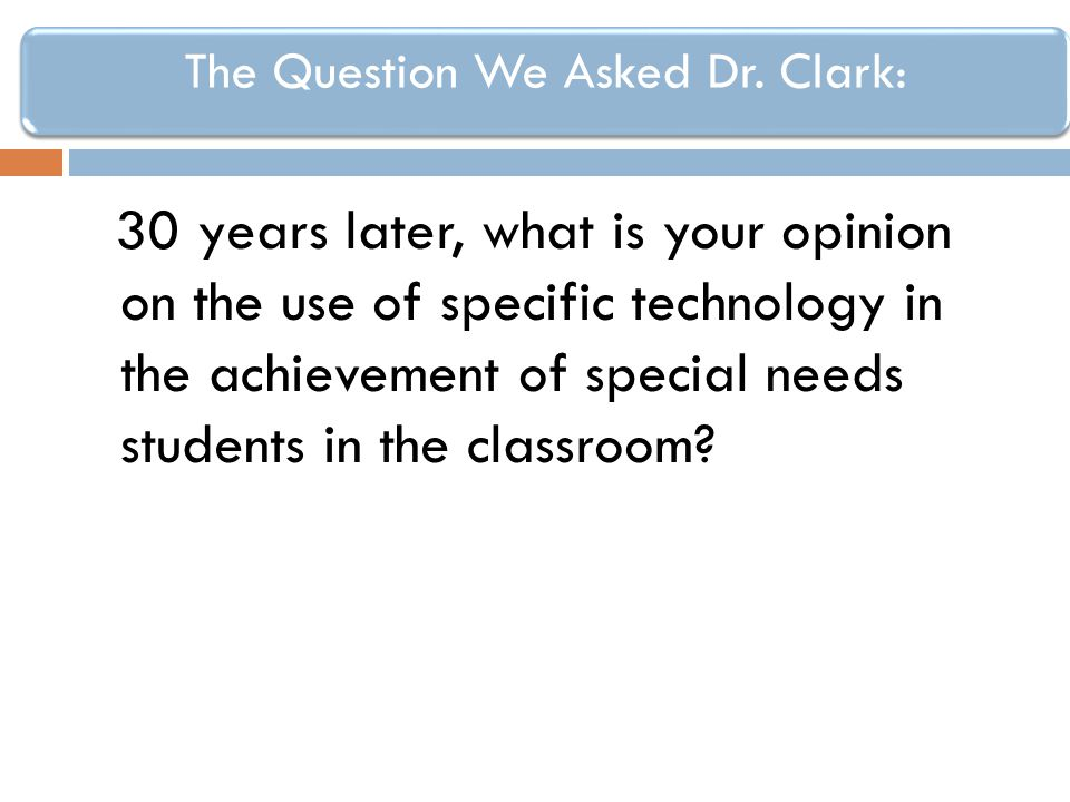 The Question We Asked Dr. Clark: