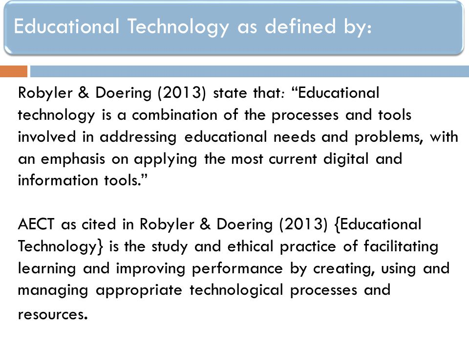 Educational Technology as defined by: