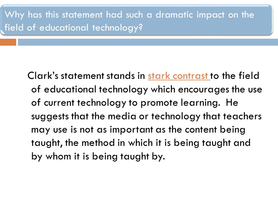 Why has this statement had such a dramatic impact on the field of educational technology
