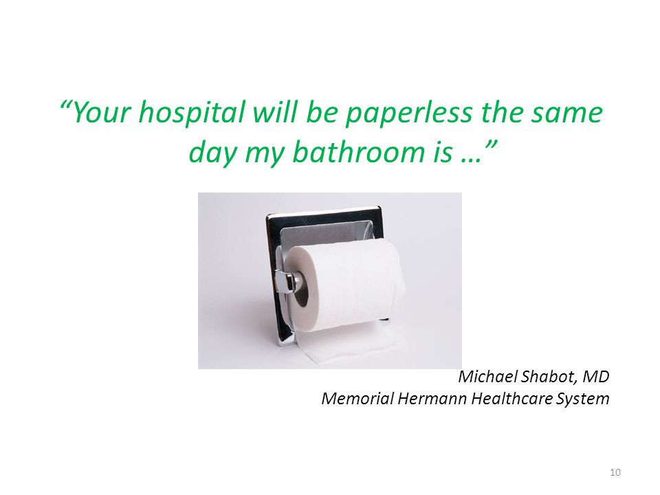 Your hospital will be paperless the same day my bathroom is …