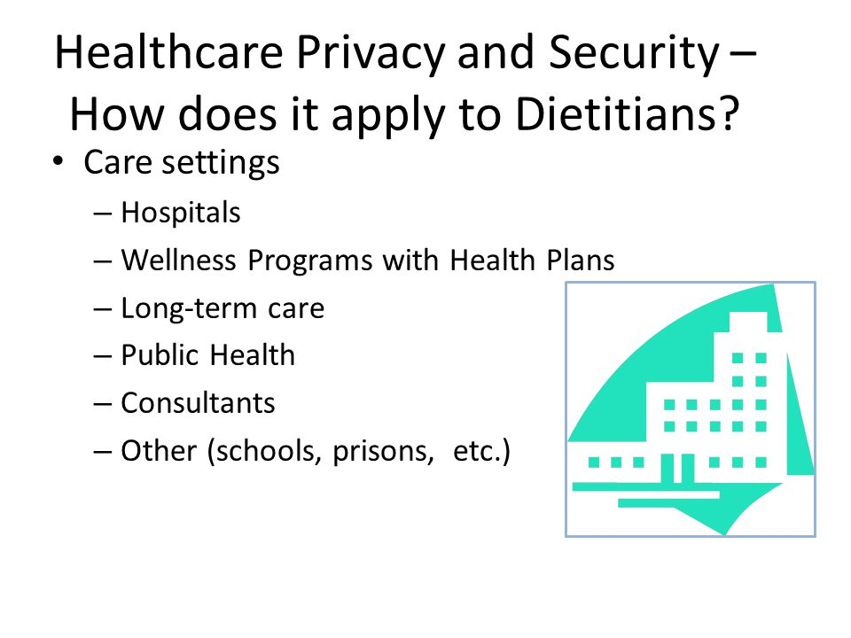 Healthcare Privacy and Security – How does it apply to Dietitians