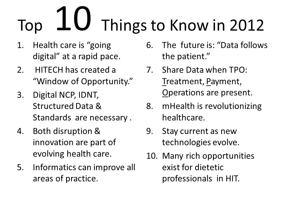 10 Top Things to Know in Health care is going digital at a rapid pace. HITECH has created a Window of Opportunity.