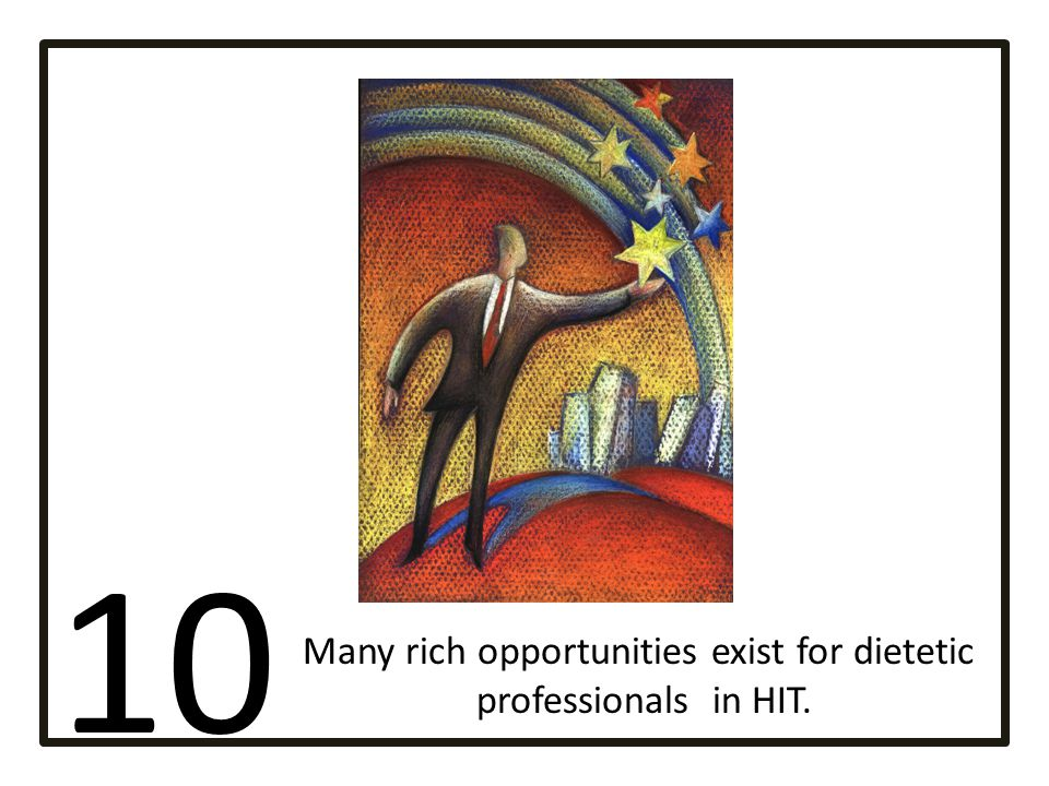 Many rich opportunities exist for dietetic