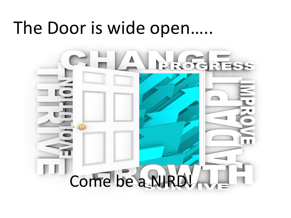 The Door is wide open….. Come be a NIRD!