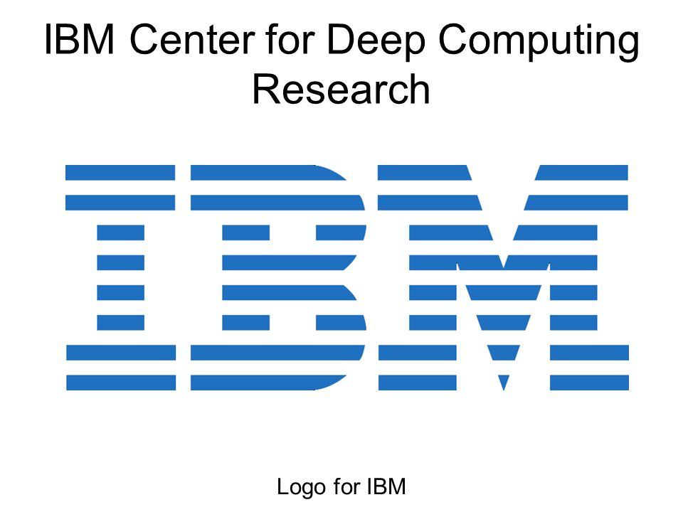 IBM Center for Deep Computing Research
