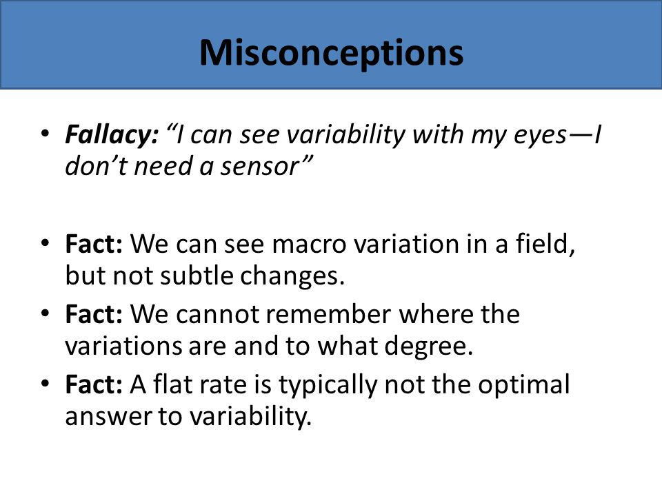 Misconceptions Fallacy: I can see variability with my eyes—I don't need a sensor