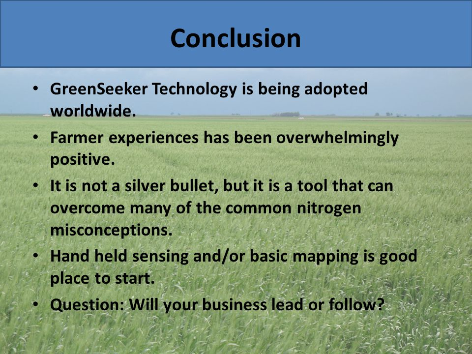 Conclusion GreenSeeker Technology is being adopted worldwide.