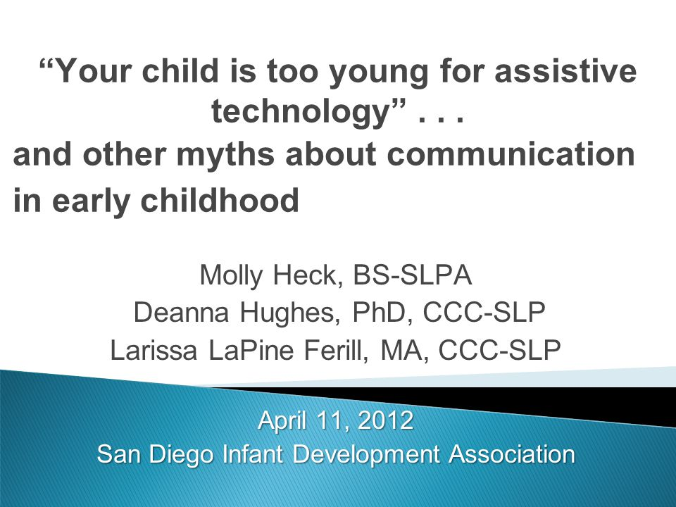 Your child is too young for assistive technology . . .
