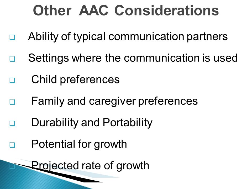 Other AAC Considerations