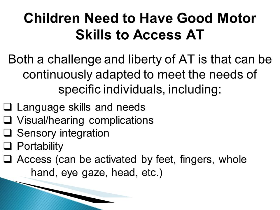 Children Need to Have Good Motor Skills to Access AT