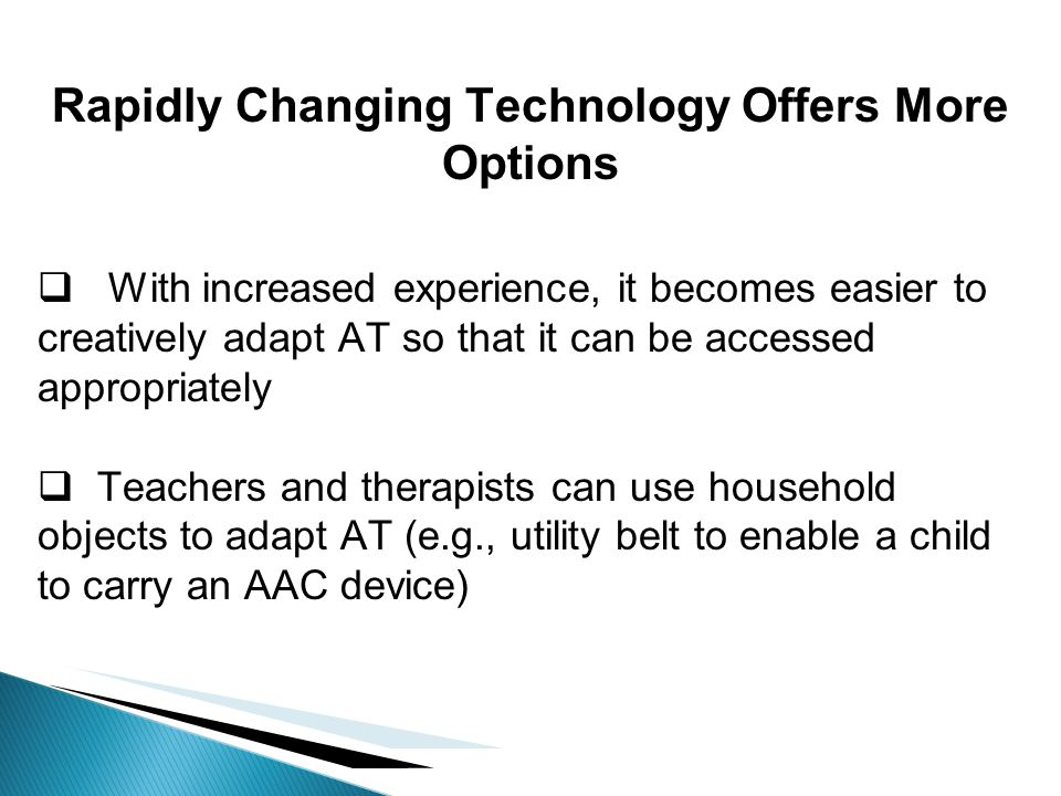 Rapidly Changing Technology Offers More Options