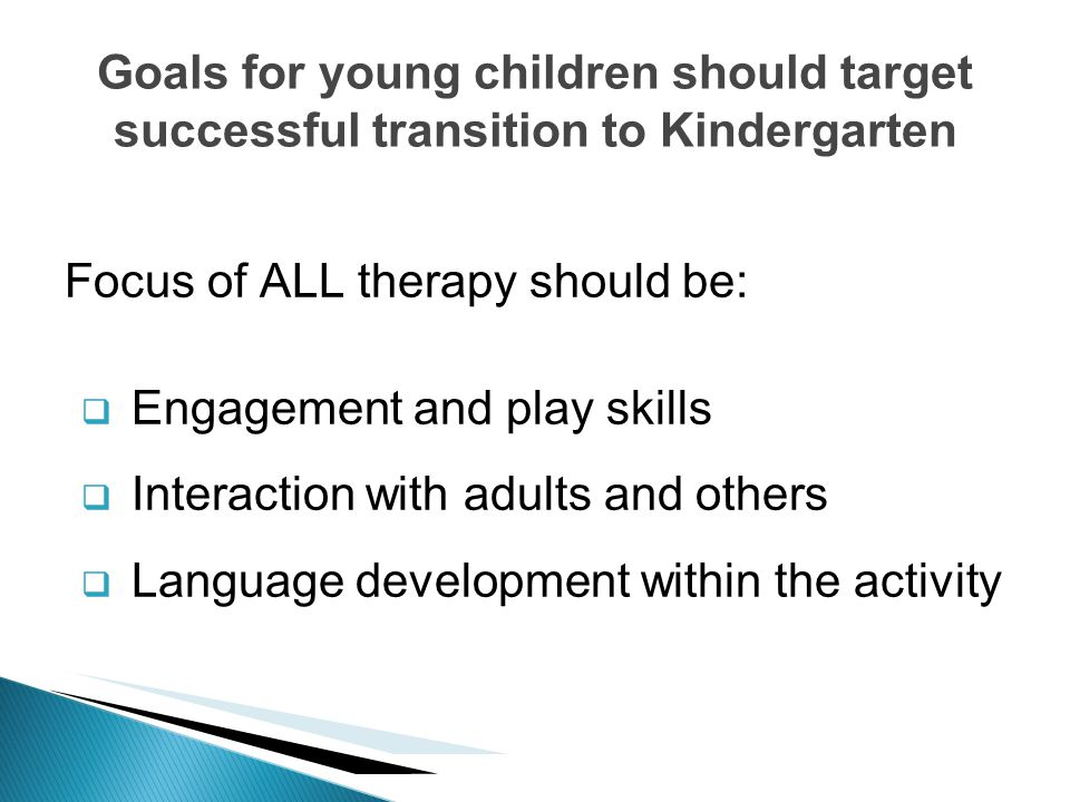 Goals for young children should target successful transition to Kindergarten