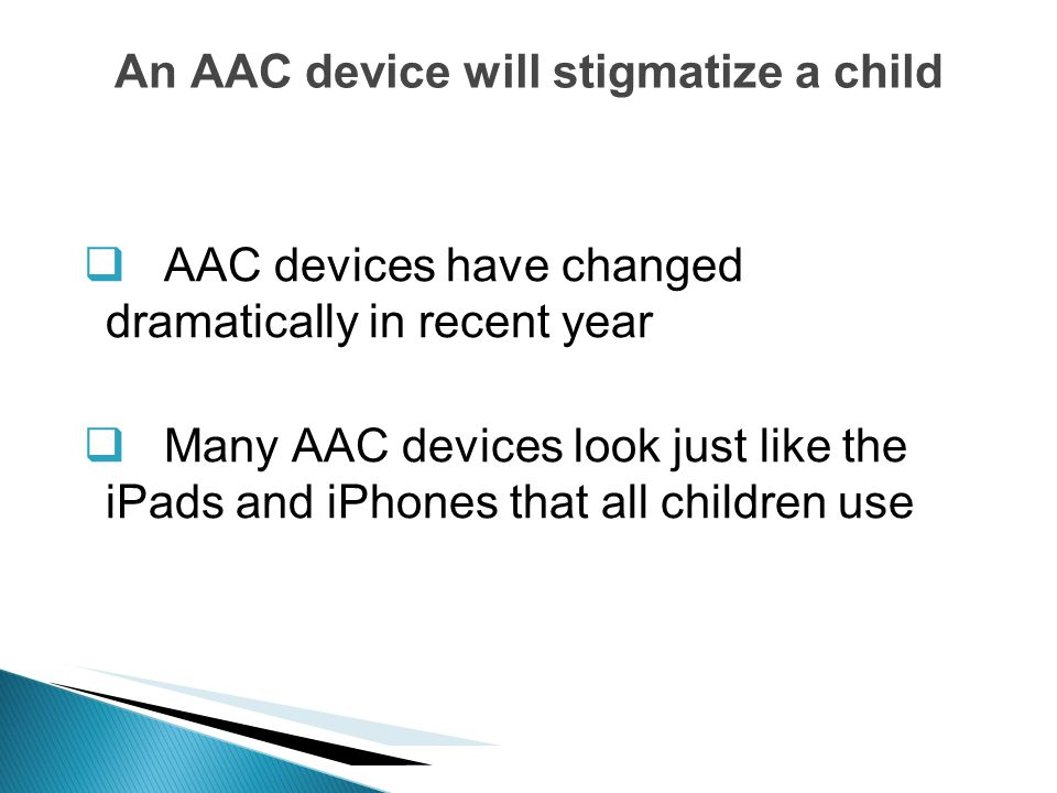 An AAC device will stigmatize a child
