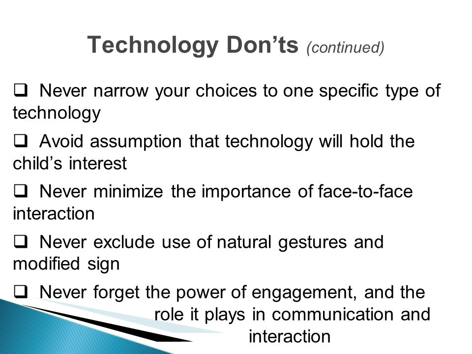 Technology Don'ts (continued)