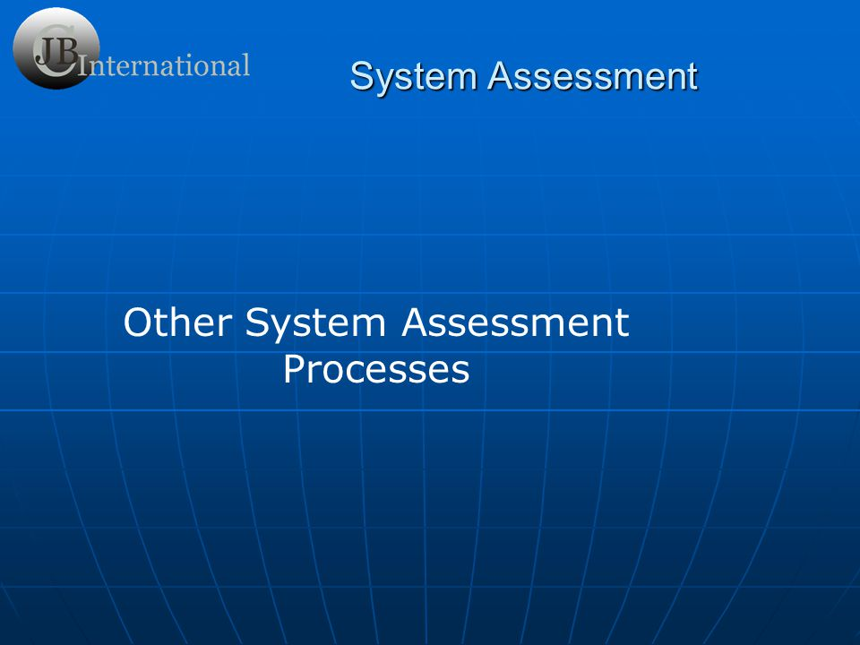 Other System Assessment Processes