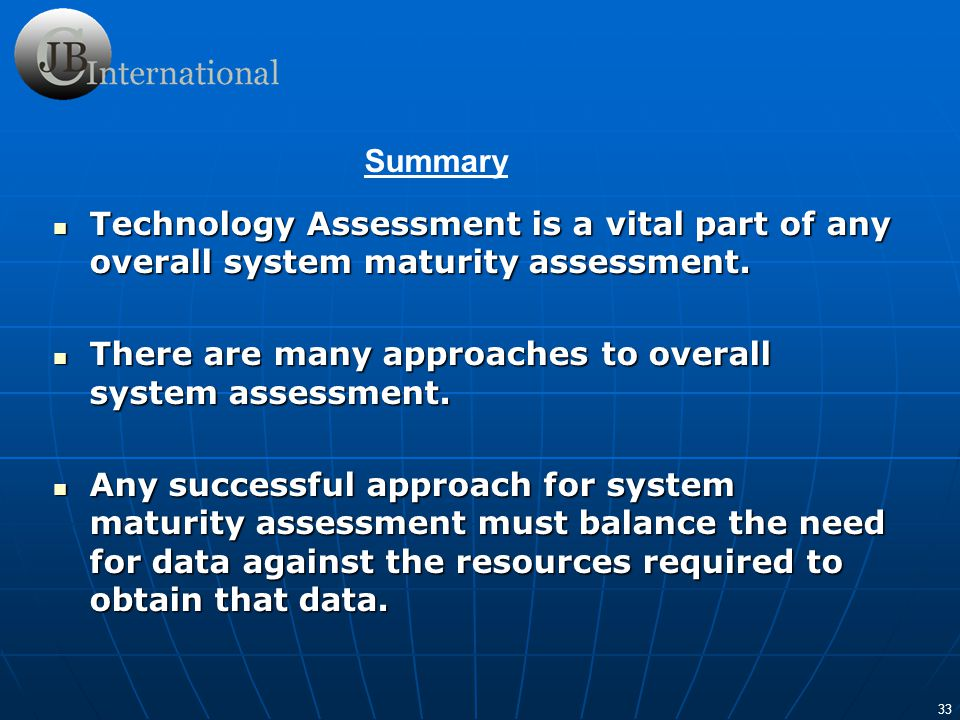 There are many approaches to overall system assessment.