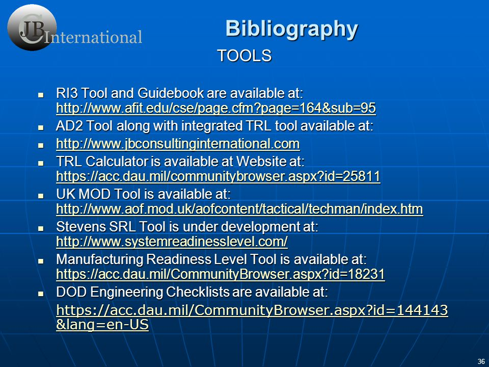 Bibliography TOOLS. RI3 Tool and Guidebook are available at: http://www.afit.edu/cse/page.cfm page=164&sub=95.