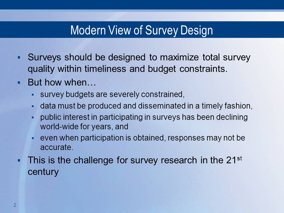 Modern View of Survey Design