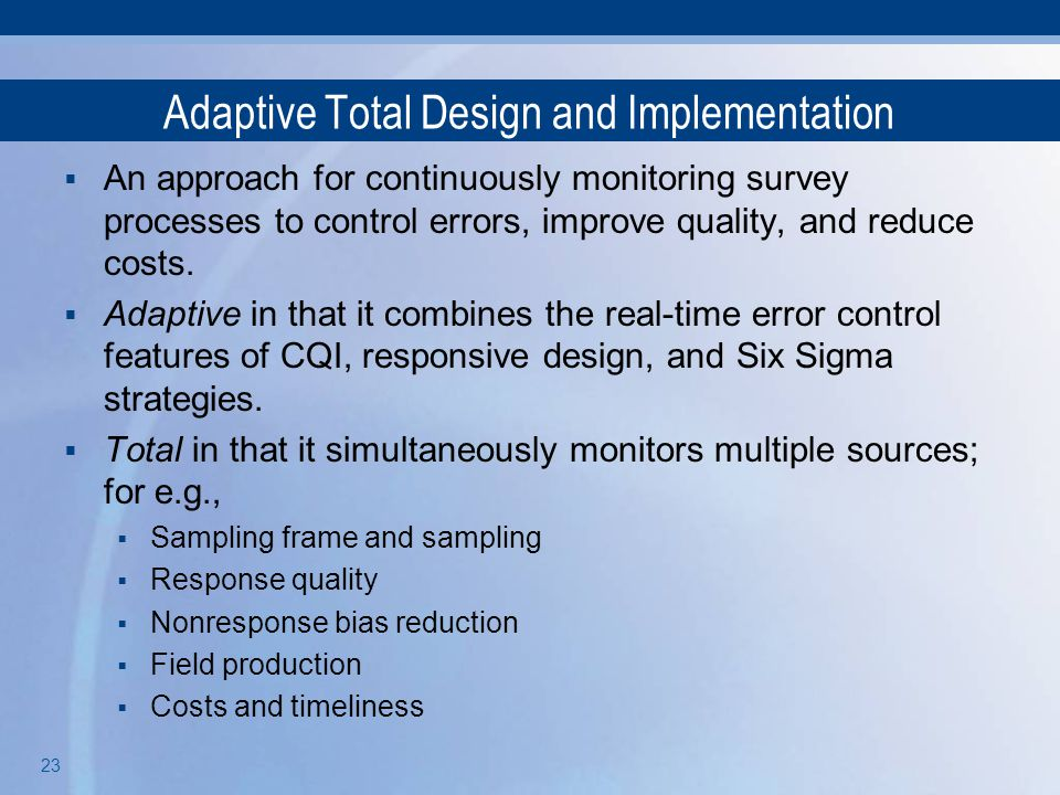 Adaptive Total Design and Implementation