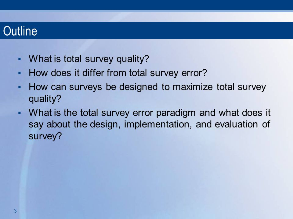 Outline What is total survey quality