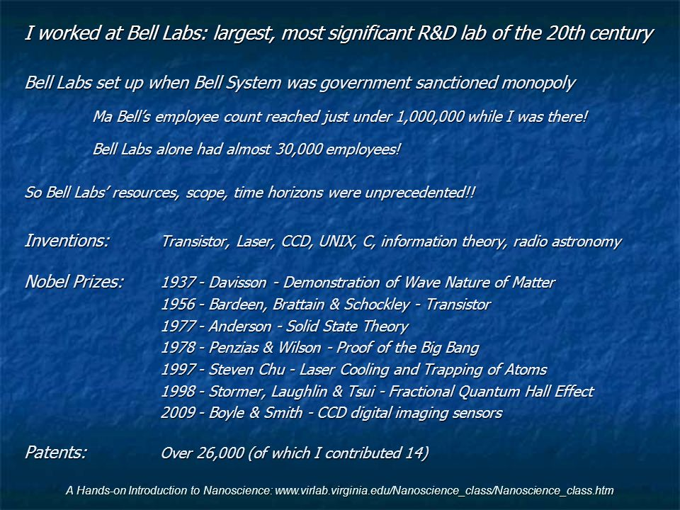 I worked at Bell Labs: largest, most significant R&D lab of the 20th century