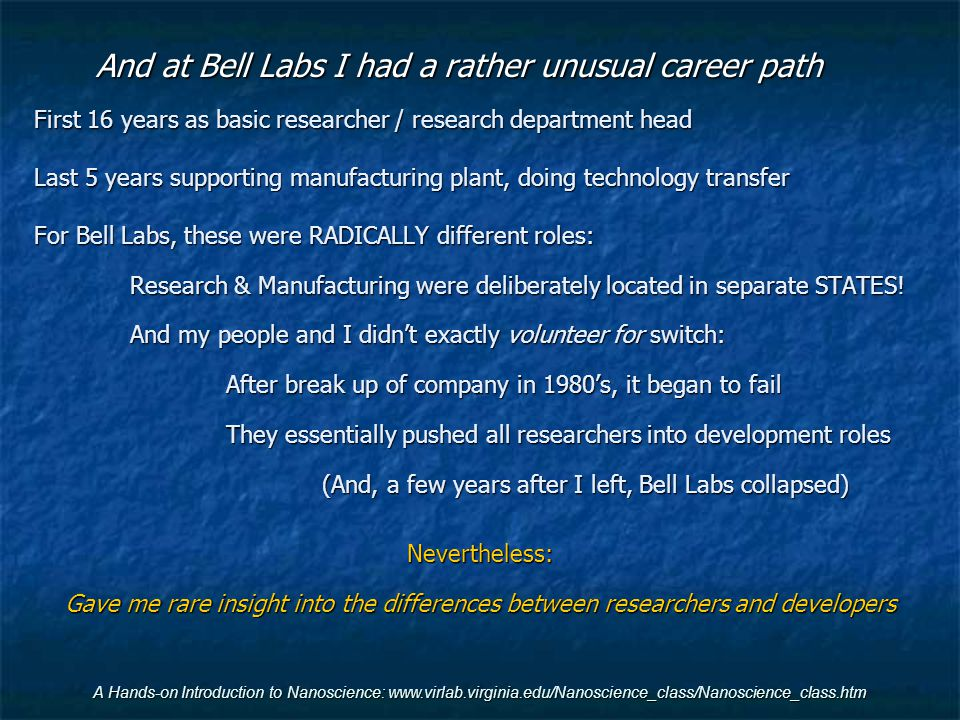 And at Bell Labs I had a rather unusual career path