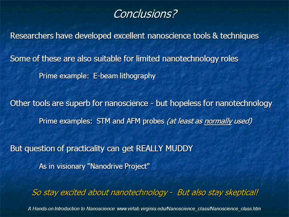 So stay excited about nanotechnology - But also stay skeptical!