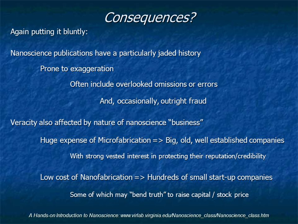 Consequences Again putting it bluntly: