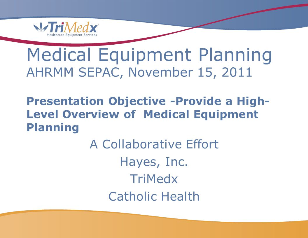 A Collaborative Effort Hayes, Inc. TriMedx Catholic Health