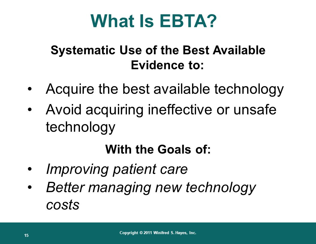 Systematic Use of the Best Available Evidence to: