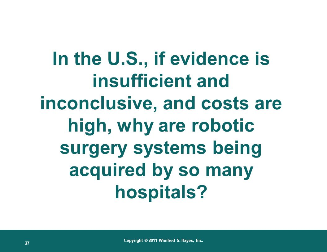 In the U.S., if evidence is insufficient and inconclusive, and costs are high, why are robotic surgery systems being acquired by so many hospitals